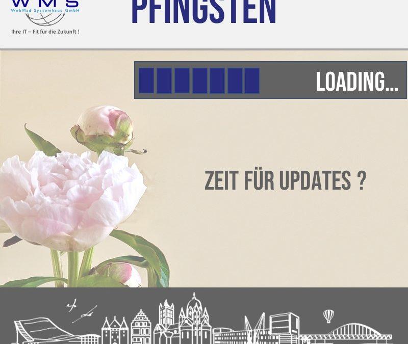 Pfingsten – Zeit für Updates ?